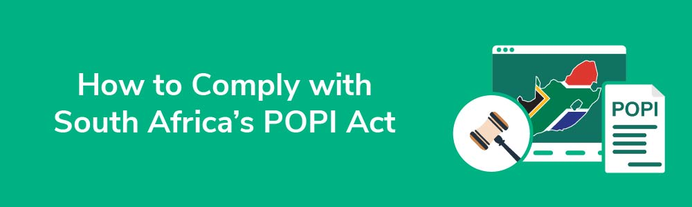 How to Comply with South Africa's POPI Act