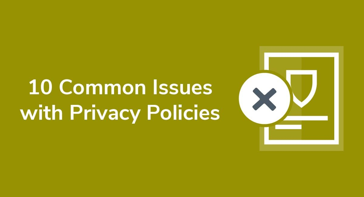 10 Common Issues with Privacy Policies
