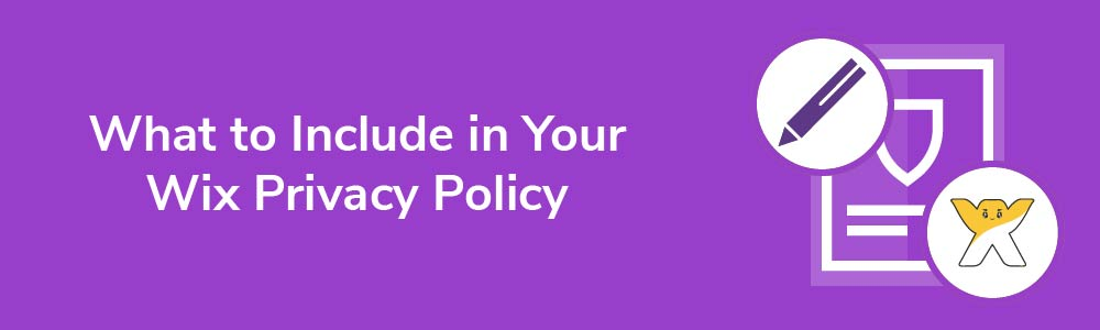 What to Include in Your Wix Privacy Policy