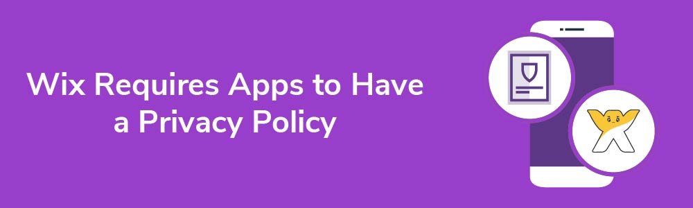 Wix Requires Apps to Have a Privacy Policy