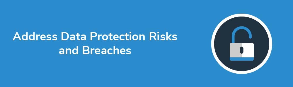 Address Data Protection Risks and Breaches