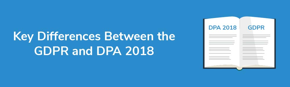 Key Differences Between the GDPR and DPA 2018