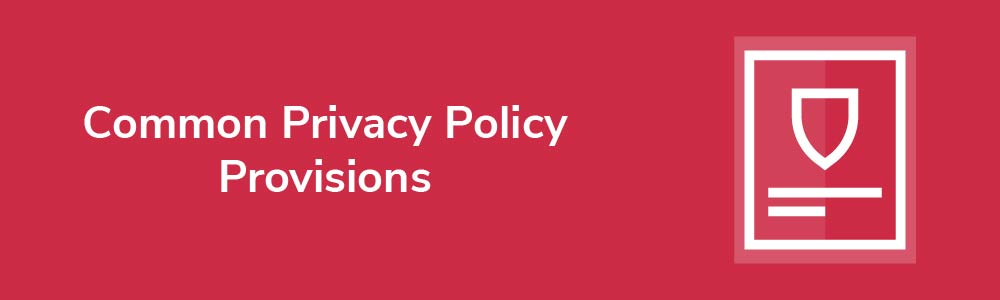 Common Privacy Policy Provisions