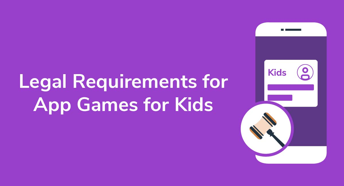 Legal Requirements for App Games for Kids