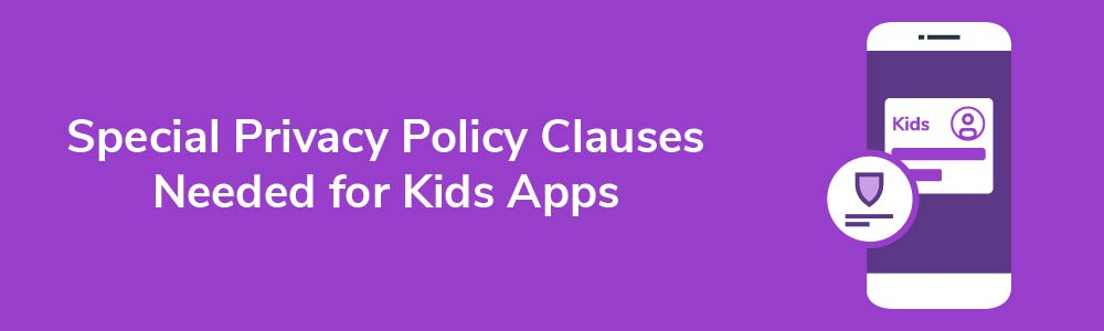 Special Privacy Policy Clauses Needed for Kids Apps