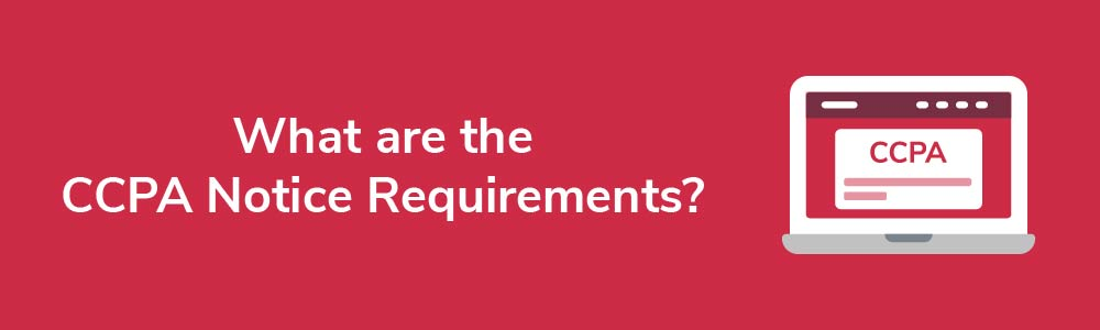 What are the CCPA Notice Requirements?