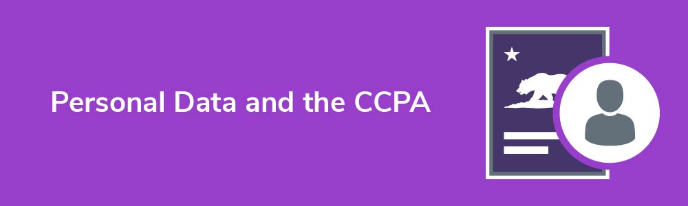 Personal Data and the CCPA