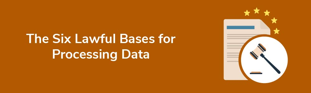 The Six Lawful Bases for Processing Data