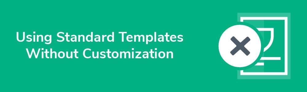 Using Standard Templates Without Customization