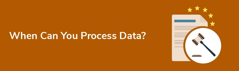 When Can You Process Data?