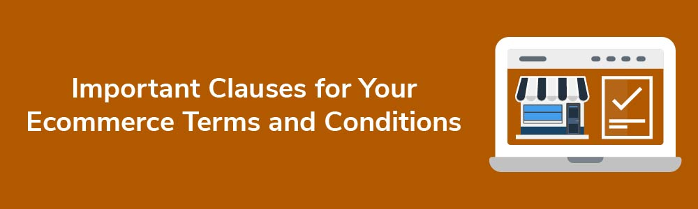 Important Clauses for Your Ecommerce Terms and Conditions