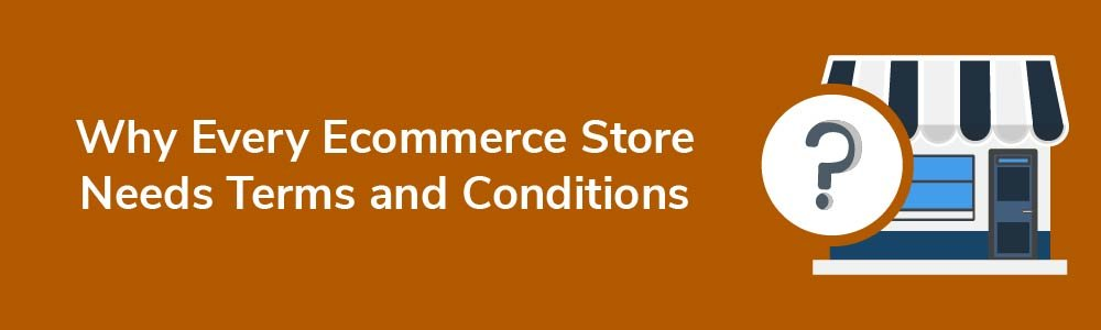 Why Every Ecommerce Store Needs Terms and Conditions
