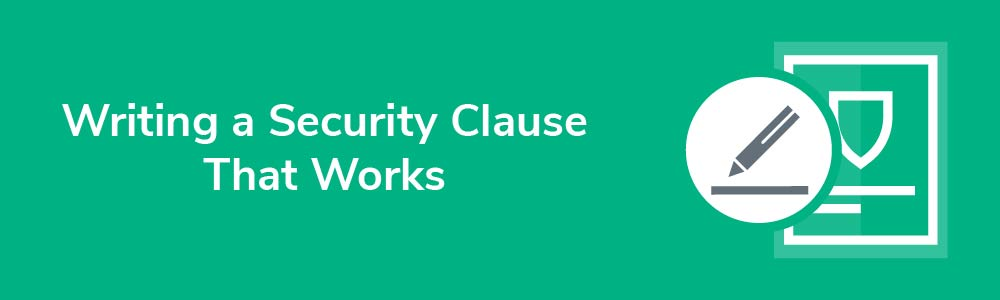 Writing a Security Clause That Works
