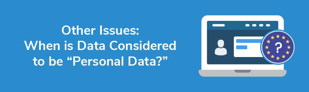 Other Issues: When is Data Considered to be