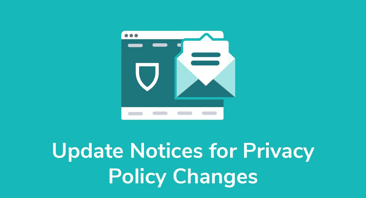 Update Notices for Privacy Policy Changes