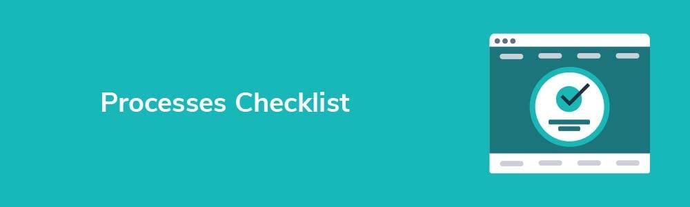 Processes Checklist