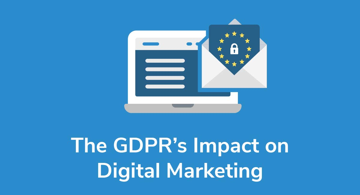 The GDPR's Impact on Digital Marketing