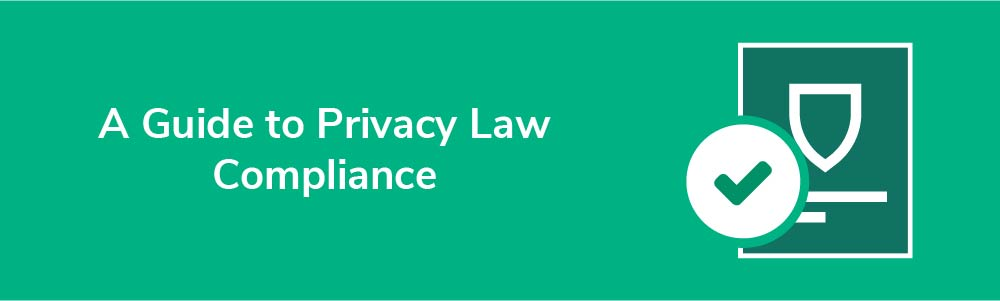 A Guide to Privacy Law Compliance
