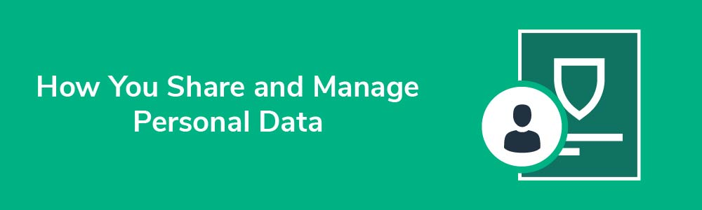How You Share and Manage Personal Data