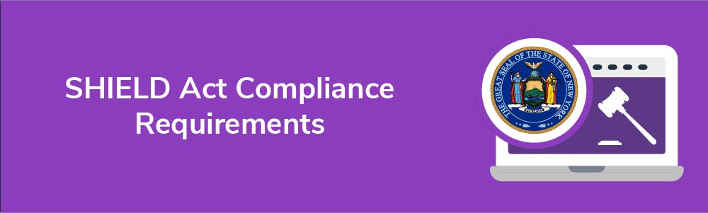 SHIELD Act Compliance Requirements