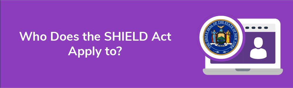 Who Does the SHIELD Act Apply to?