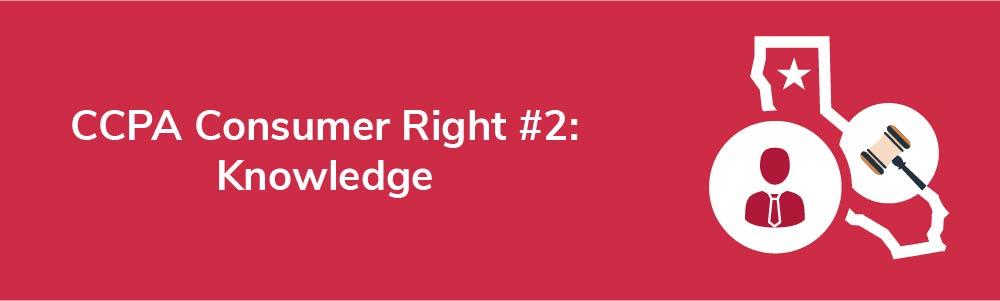 CCPA Consumer Right 2: Knowledge