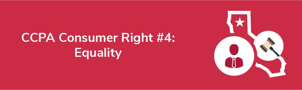 CCPA Consumer Right #4: Equality