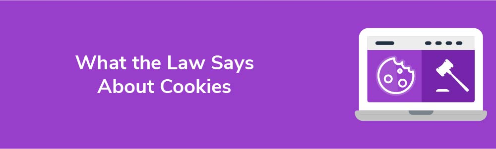 What the Law Says About Cookies