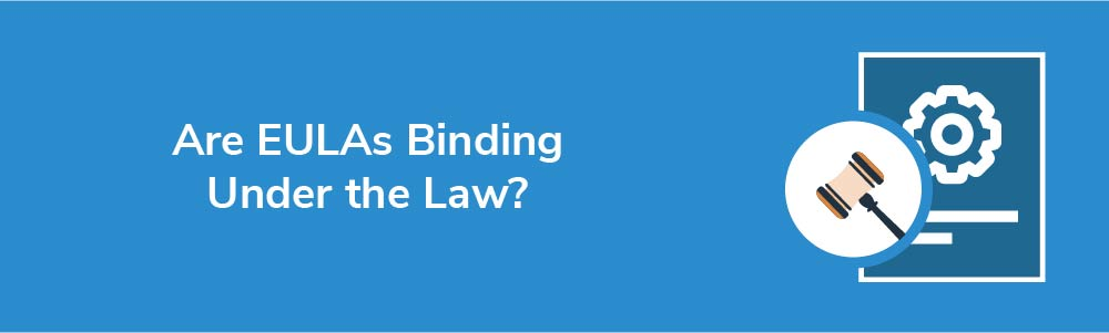Are EULAs Binding Under the Law?