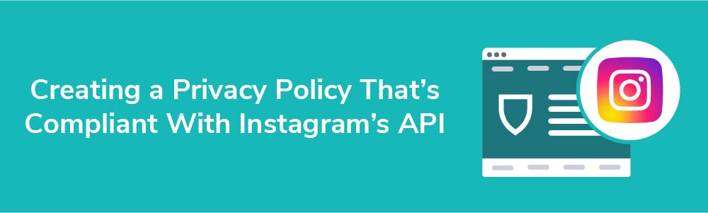 Creating a Privacy Policy That's Compliant With Instagram's API