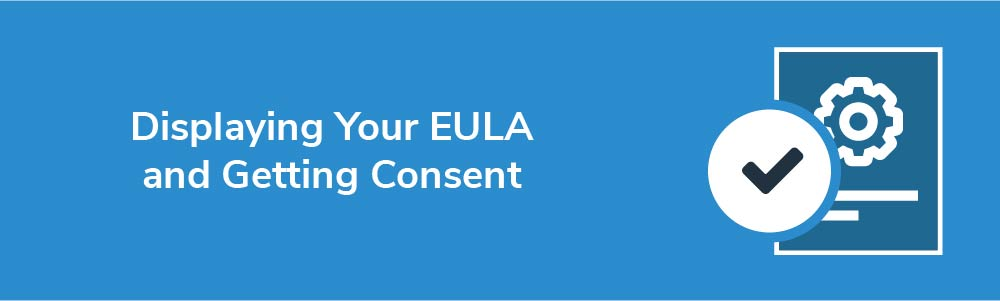 Displaying Your EULA and Getting Consent