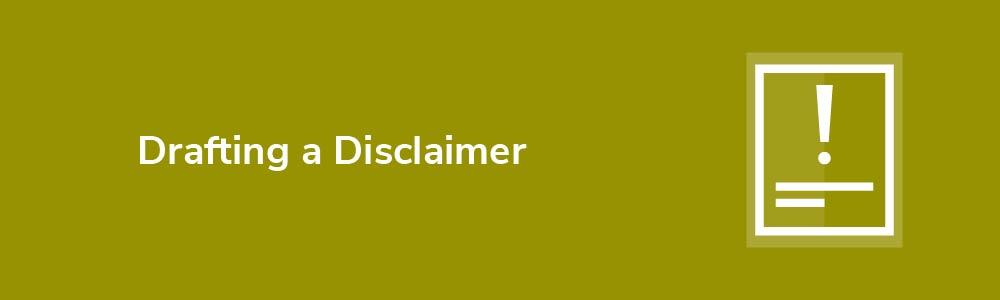 Drafting a Disclaimer