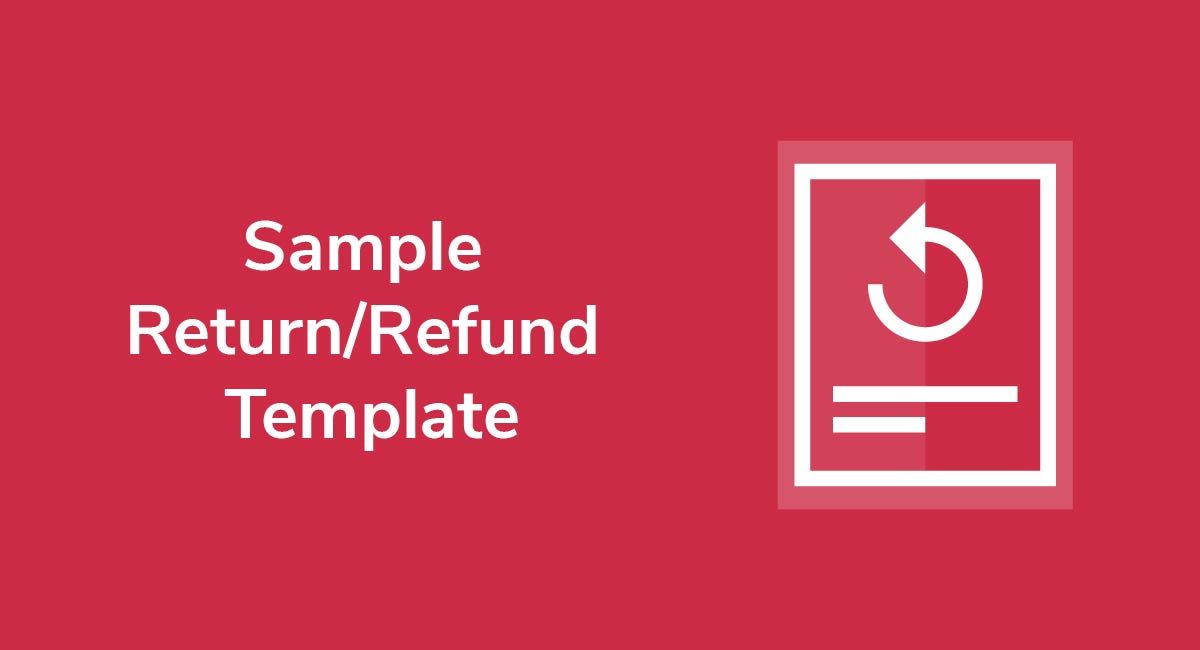 Sample Return/Refund Policy Template