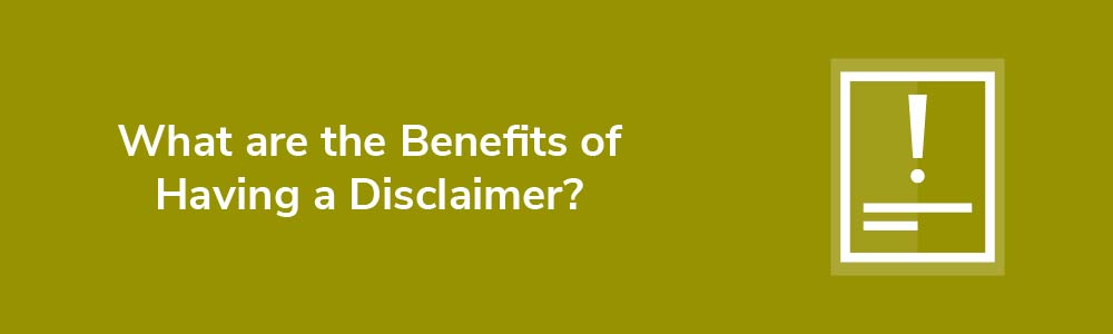 What are the Benefits of Having a Disclaimer?