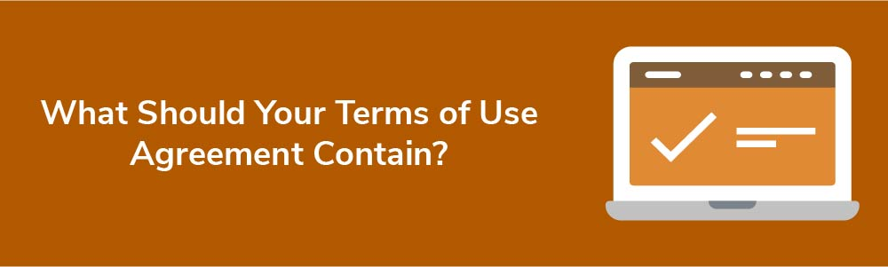 What Should Your Terms of Use Agreement Contain?