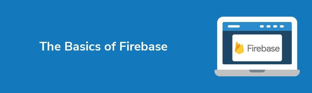 The Basics of Firebase