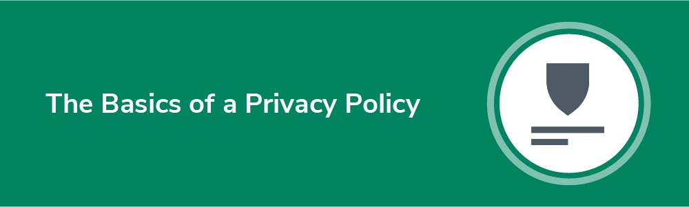 The Basics of a Privacy Policy