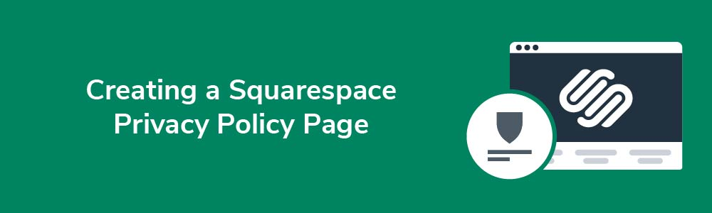 Creating a Squarespace Privacy Policy Page