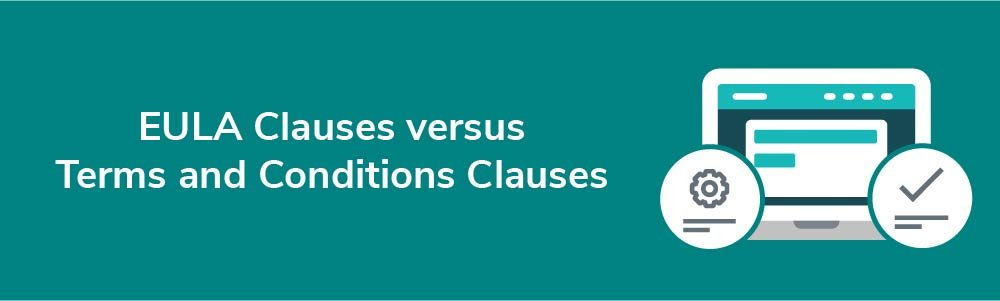 EULA Clauses versus Terms and Conditions Clauses