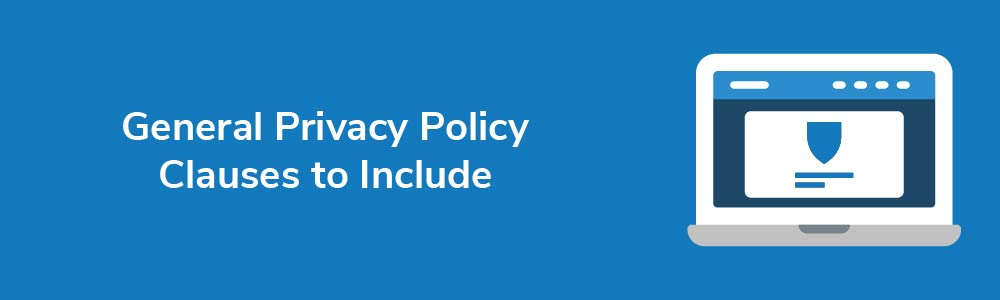 General Privacy Policy Clauses to Include