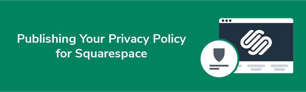 Publishing Your Privacy Policy for Squarespace