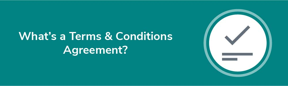 What's a Terms and Conditions Agreement