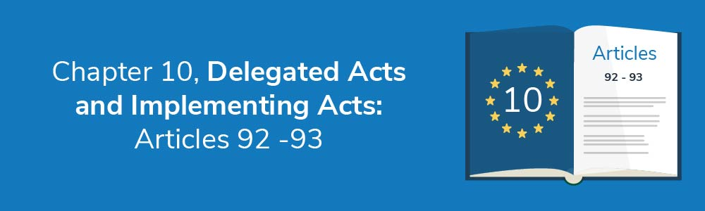 Chapter 10 - Delegated Acts and Implementing Acts: Articles 92 - 93