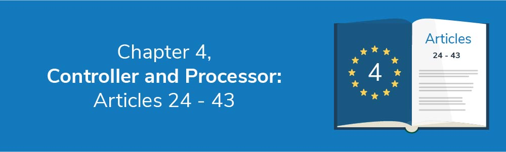 Chapter 4 - Controller and Processor: Articles 24 - 43