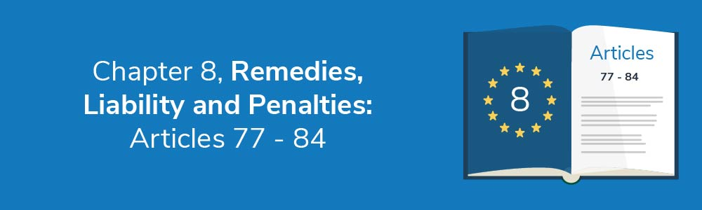Chapter 8, Remedies, Liability and Penalties: Articles 77 - 84