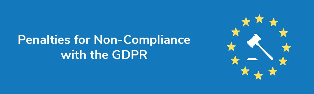 Penalties for Non-Compliance with the GDPR