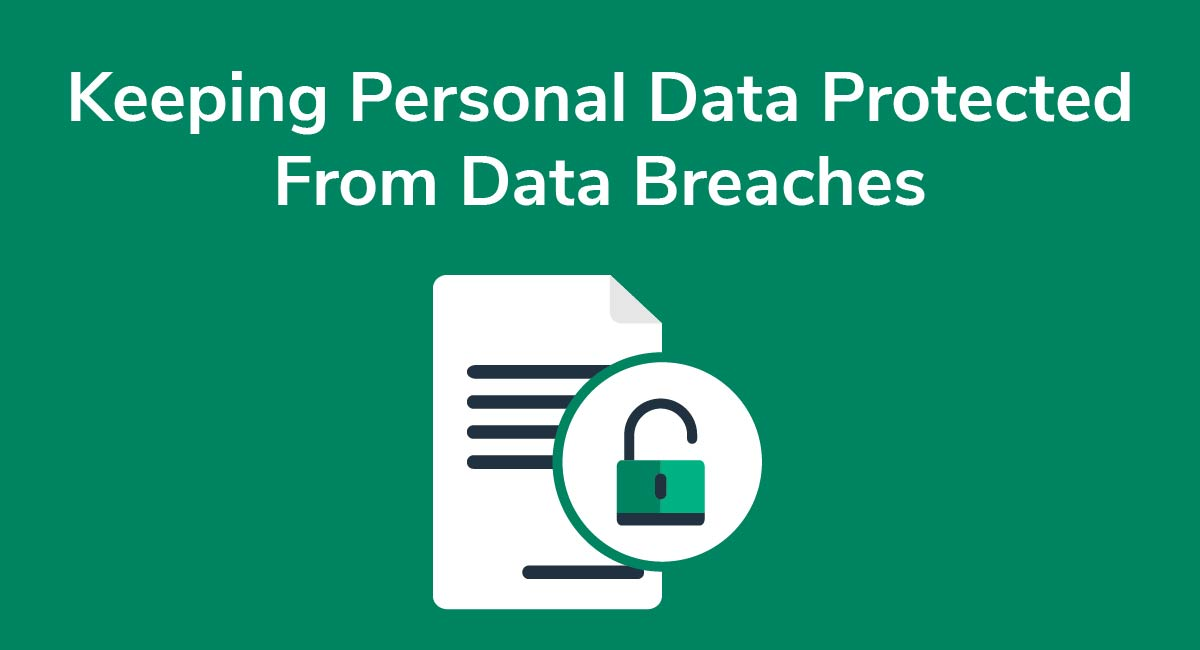 Keeping Personal Data Protected From Data Breaches