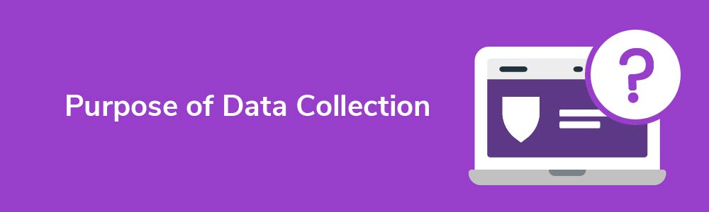 Purpose of Data Collection