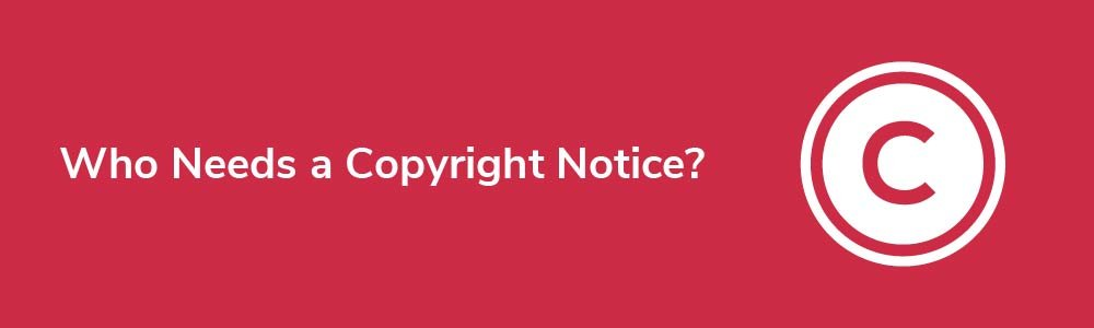 Who Needs a Copyright Notice?