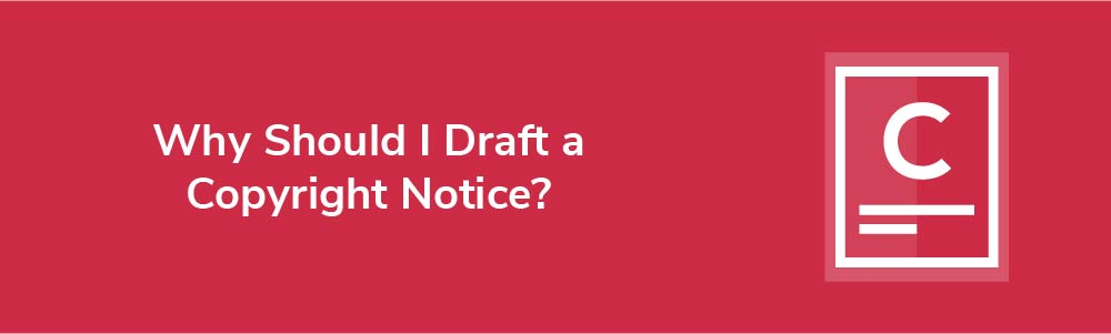 Why Should I Draft a Copyright Notice?